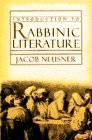 INTRODUCTION TO RABBINIC LITERATURE (Anchor Yale Bible: Neusner, Jacob
