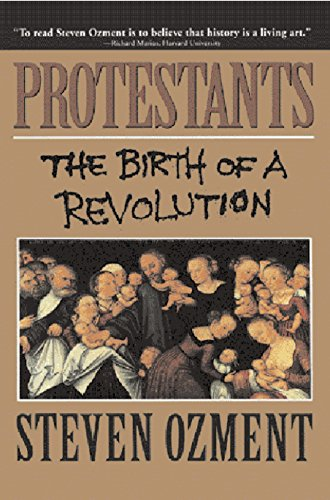 9780385471015: Protestants: The Birth of a Revolution