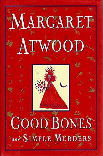 Good Bones and Simple Murders: Margaret Atwood