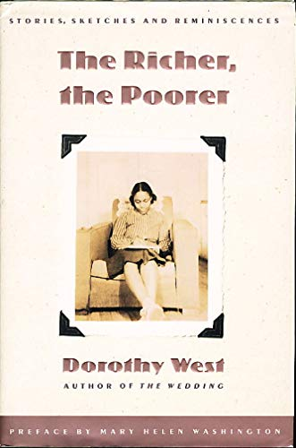 The Richer, the Poorer: Stories, Sketches, and Reminiscences: West, Dorothy