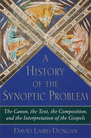 9780385471923: A History of the Synoptic Problem: The Canon, the Text, the Composition, and the Interpretation of the Gospels