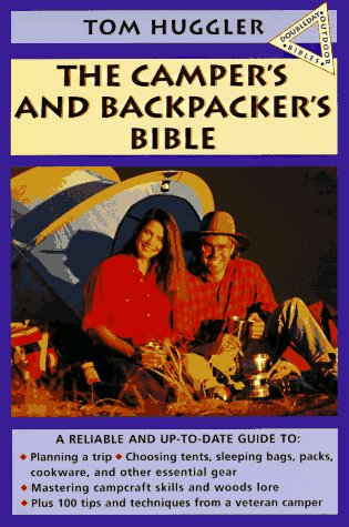 The Camper's and Backpacker's Bible: Huggler, Thomas E.;Huggler,