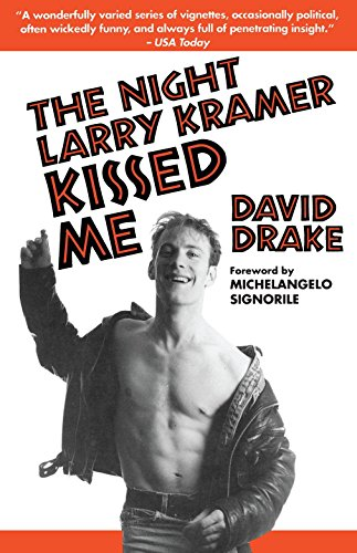 9780385472043: The Night Larry Kramer Kissed Me