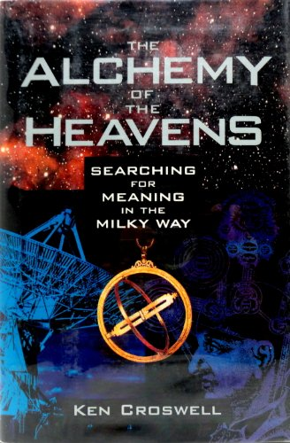 9780385472135: The Alchemy of the Heavens: Searching for Meaning in the Milky Way