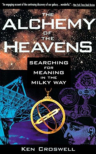 9780385472142: The Alchemy of the Heavens: Searching for Meaning in the Milky Way