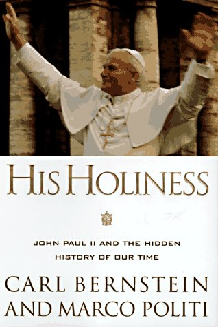 9780385472371: His Holiness: John Paul II and the Hidden History of Our Time