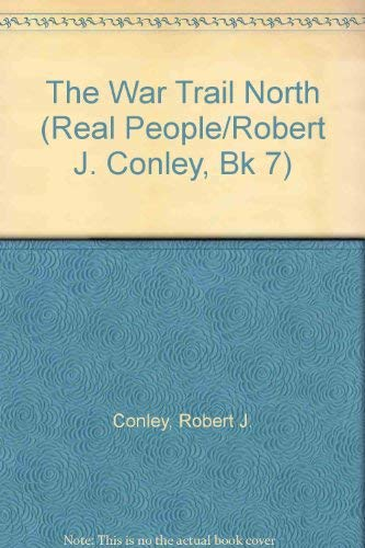 The War Trail North ( The Real: Conley, Robert J.