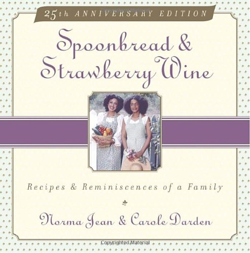 Spoonbread & Strawberry Wine: Recipes and Reminiscences of a Family: Darden, Norma Jean; Darden...