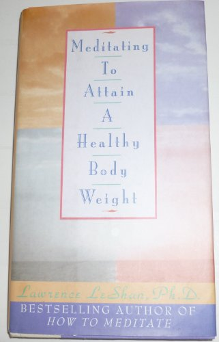 9780385472852: Meditating to Attain a Healthy Body Weight