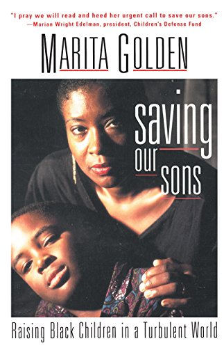 Saving Our Sons: Raising Black Children in a Turbulent World (0385473036) by Marita Golden
