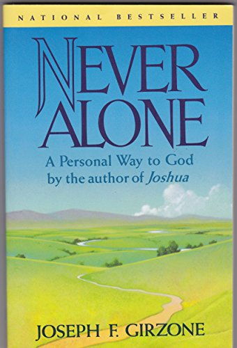 Never Alone: A Personal Way to God: Joseph F. Girzone
