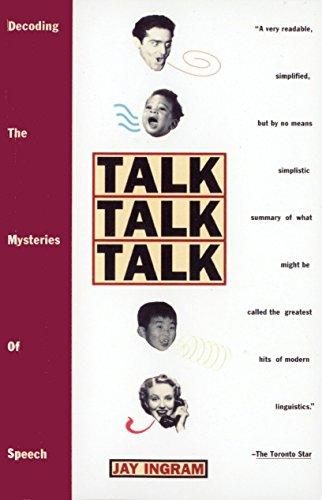 9780385473835: Talk Talk Talk: Decoding the Mysteries of Speech