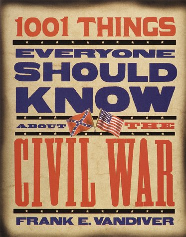9780385473859: 1001 Things Everyone Should Know About the Civil War