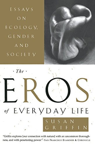 9780385473996: The Eros of Everyday Life: Essays on Ecology, Gender and Society