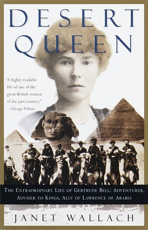9780385474085: Desert Queen: The Extraordinary Life of Gertrude Bell : Adventurer, Advisor to Kings, Ally of Lawrence of Arabia