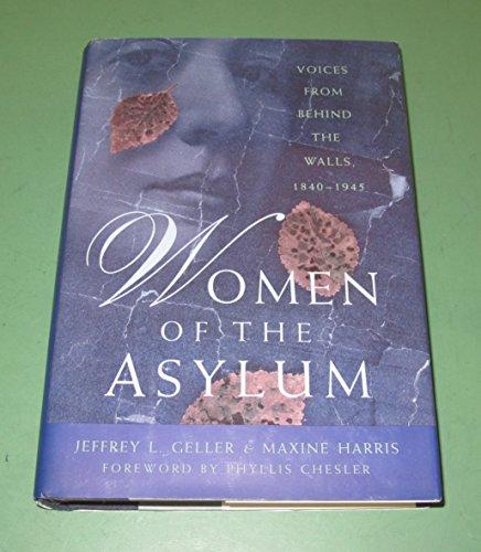 Women of the Asylum: Geller, Jeffrey L. And Harris, Maxine (Eds)