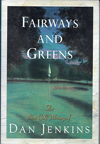 9780385474252: Fairways and Greens: The Best Golf Writing of Dan Jenkins