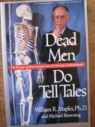 9780385474900: Dead Men Do Tell Tales: The Strange and Fascinating Cases of a Forensic Anthropologist