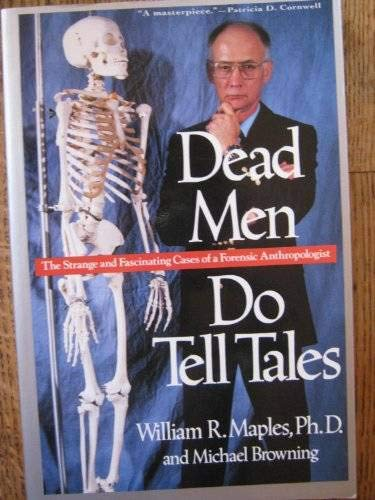 Dead Men Do Tell Tales: The Strange: William R. Maples;