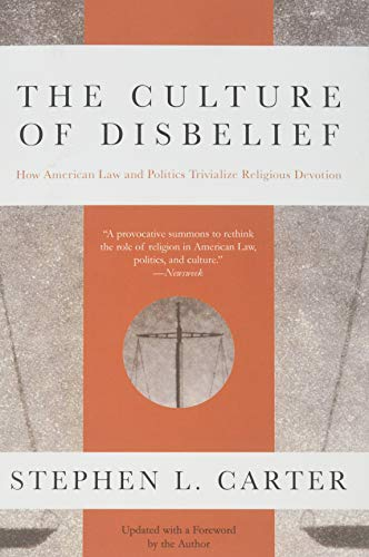 9780385474986: The Culture of Disbelief: How American Law and Politics Trivialize Religious Devotion