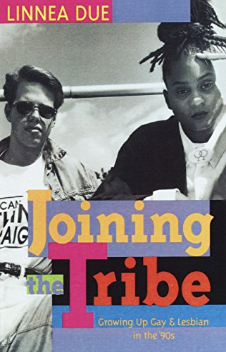 Joining the Tribe: Growing Up Gay &: Linnea Due