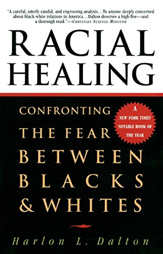 9780385475174: Racial Healing: Confronting the Fear Between Blacks & Whites