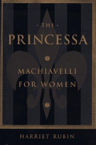 9780385475372: The Princessa: Machiavelli for Women