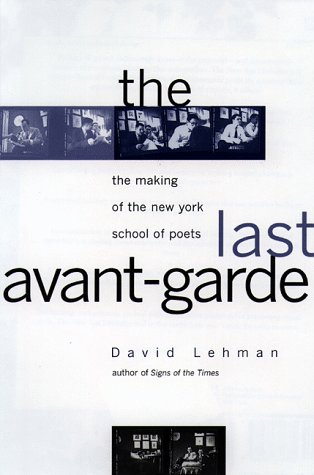 9780385475426: The Last Avant Garde: The making of the New York School of Poets