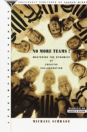 No More Teams!: Mastering the Dynamics of: Michael Schrage