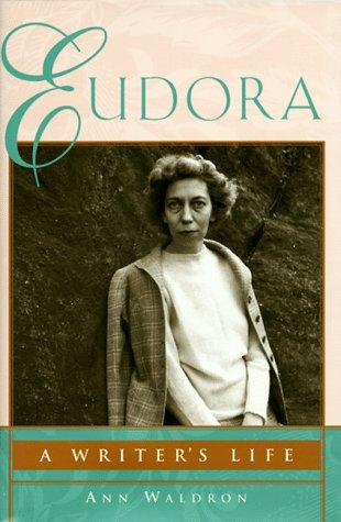 Eudora: A Writer's Life - Waldron, Ann