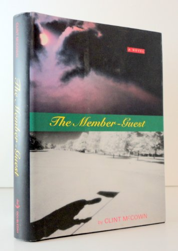 The Member-guest [ Bound Galley]: McCown, Clint