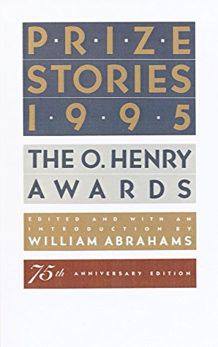 Prize Stories 1995: The O. Henry Awards (Pen / O. Henry Prize Stories) (0385476728) by William Abrahams
