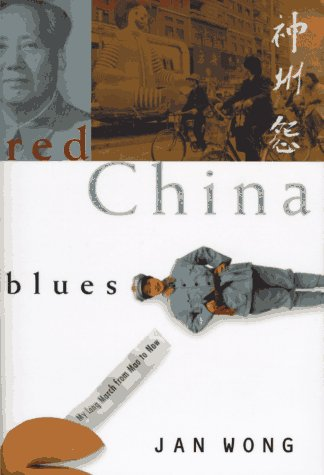 Red China Blues: Wong, Jan