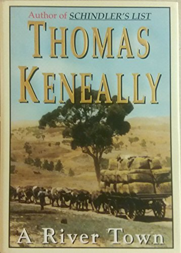 A River Town.: KENEALLY, Thomas.