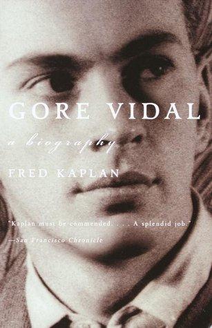 Gore Vidal: A Biography: Kaplan, Fred