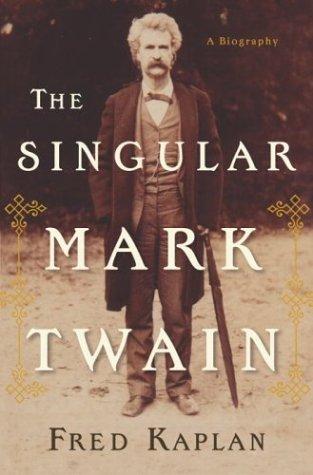9780385477154: The Singular Mark Twain: A Biography