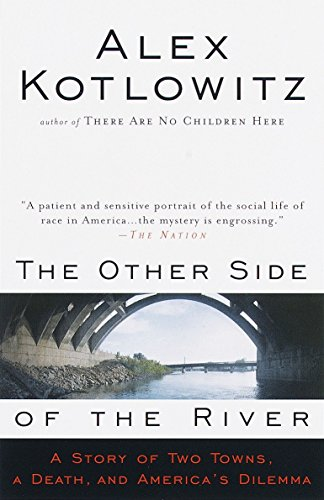 9780385477215: The Other Side of the River: A Story of Two Towns, a Death, and America's Dilemma