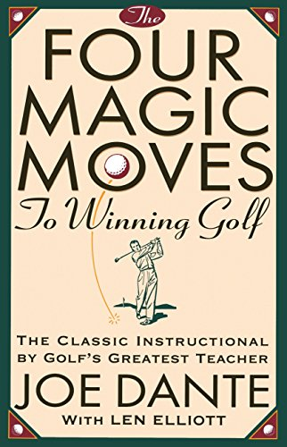 Four Magic Moves to Winning Golf : Joe Dante; Len
