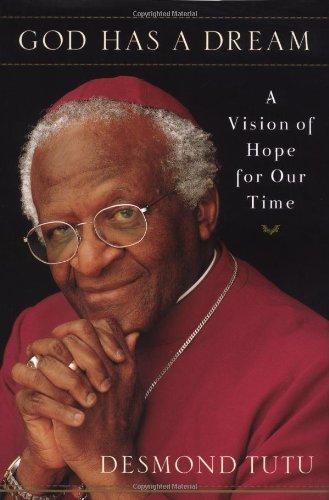 God Has a Dream: A Vision of: Desmond Tutu