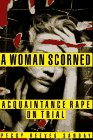 A Woman Scorned: Acquaintance rape on trial: Sanday, Peggy Reeves, and Sandy, Peggy R