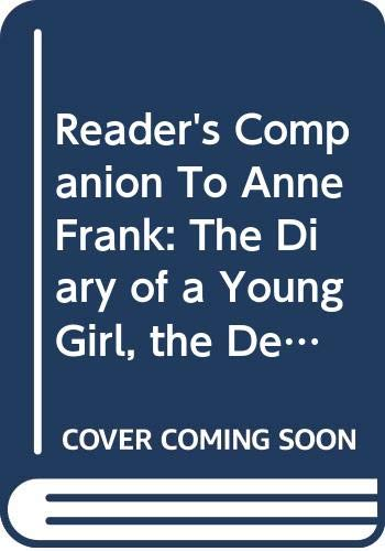 Reader's Companion To Anne Frank: The Diary of a Young Girl, the Definitive Edition: Anne Frank