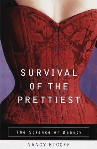 9780385478540: Survival of the Prettiest: The Science of Beauty