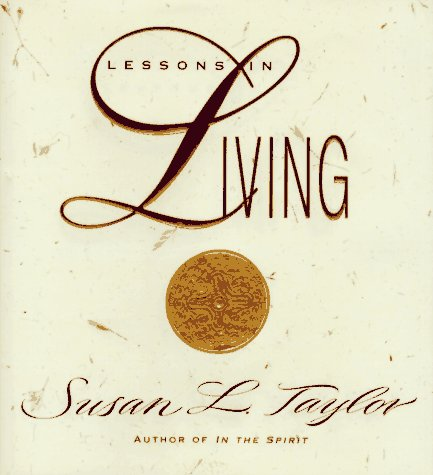Lessons in Living: Taylor, Susan L.