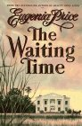 The Waiting Time (Doubleday Colophon): Eugenia Price