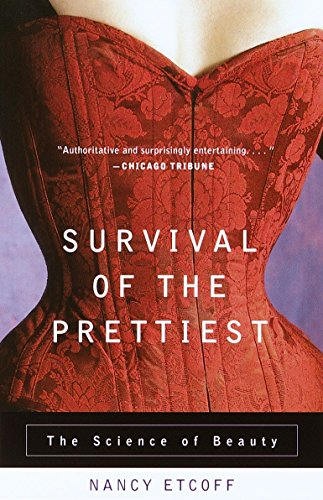 Survival of the Prettiest: Etcoff, Nancy