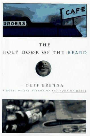 The Holy Book Of The Beard: Duff Brenna