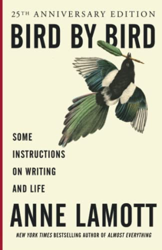Bird by Bird: Some Instructions on Writing: Lamott, Anne
