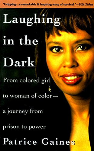 Laughing in the Dark: From Colored Girl to Woman of Color--A Journey from Prison to Power