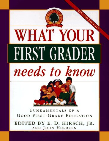What Your First Grader Needs to Know: John Holdren; Hirsch,