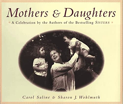 Mothers & Daughters: Saline, Carol; Wohlmuth, Sharon J.